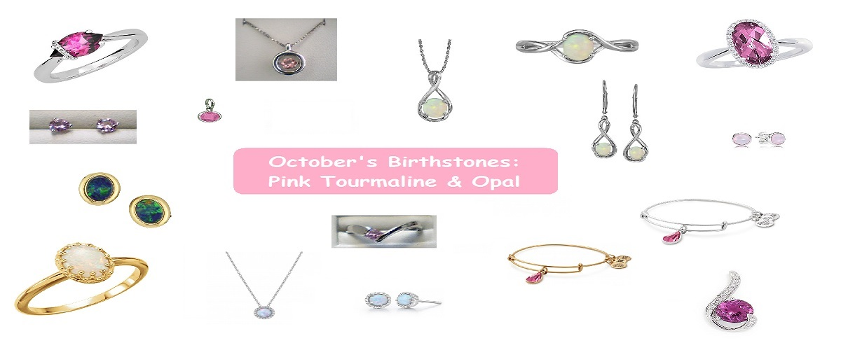 October 2018 Birthstone:  OPAL and PINK TOURMALINE -